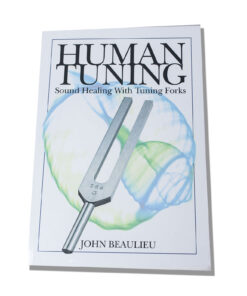 "Human Tuning: ""Sound Healing with Tuning Forks"""