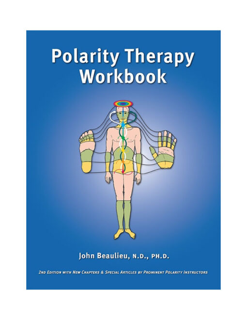 """The Polarity Therapy Workbook – """"2nd Edition"""""""